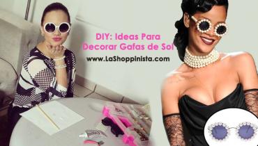DIY: Ideas para Decorar Gafas de Sol