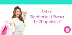 Biografía Personal de Stephanie Li Rivera 'La Shoppinista'