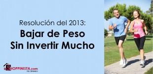 Resolución del 2013: Bajar de Peso Sin Invertir Mucho