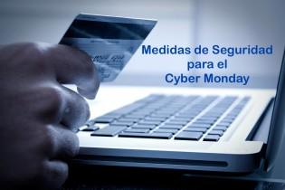 Medidas de Seguridad a Seguir en el Cyber Monday