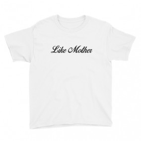 Like Mother – Boy/Youth Short Sleeve T-Shirt