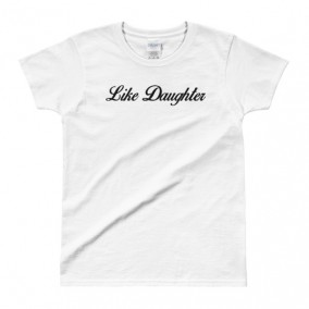 Like Daughter – Gildan Ladies' T-shirt