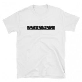 De tal palo – Unisex T-Shirt