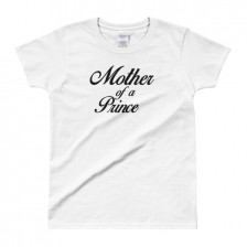 Mother of a Prince – Gildan Ladies' T-shirt