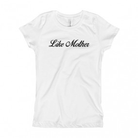 Like Mother – Girl's T-Shirt