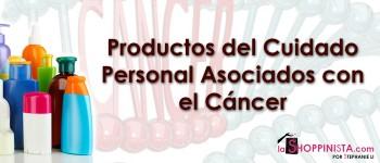 Productos del Cuidado Personal Asociados con el Cáncer