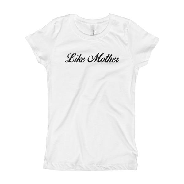 Like Mother – Girl's T-Shirt